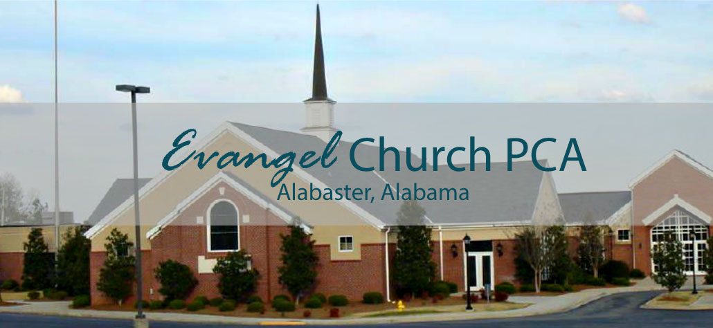 Evangel Church PCA, Alabaster Alabama